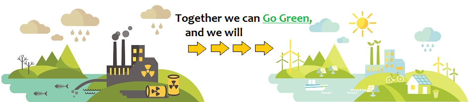 Together we can go green, and we will!!